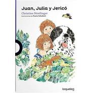 Juan, Julia Y Jerico / Christine Nostlinger