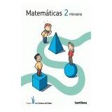 Matemáticas 2 Primaria Los Caminos Del Saber; Santillana
