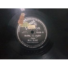 Disco De Vinil 78 Rpm Will Glahé - Barril De Chop/batatinhas