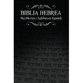 Libro Biblia Hebrea: Naj (neviim Y Ketubim En Espanol) Volum