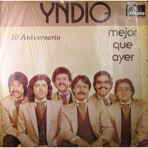 Grupo Yndio - 10 Aniversario Mejor Que Ayer Lp