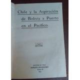 Chile Y La Aspiración De Bolivia A Puerto En El Pacifico