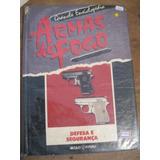 Livro: Defesa E Segurança- Grande Enciclopédia Armas De Fogo