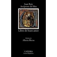 Libro De Buen Amor, Juan Ruiz Arcipreste De Hita, Cátedra