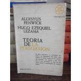 Teoria De La Persuasion - Fenwick - Lezama / Troquel