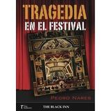 Tragedia En El Festival; Pedro Nares Sirvent Envío Gratis