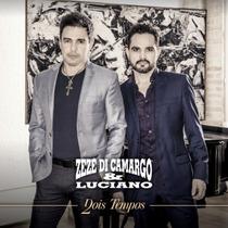 Cd Zezé Di Camargo & Luciano Dois Tempos Novo Lacrado