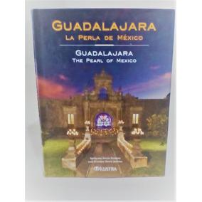 Libro Guadalajara La Perla De Mexico Editorial Ilustra