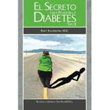 Libro : El Secreto Para Revertir La Diabetes Tipo Ii: Rev..