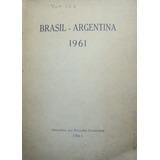 Brasil - Argentina 1961. Acuerdos De Uruguayana