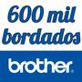 600 Mil Bordados Atualizados Com Frete Grátis P E S Brother