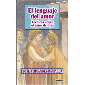 El Lenguaje Del Amor: Lecturas Sobre El Amor De Dios(libro )