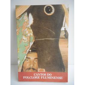 Livro Cantos Do Folclore Fluminense Coord Cáscia Frade