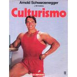 Culturismo Libro De Arnold Schwarzenegger. Envio Gratis