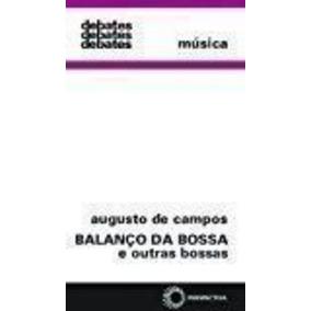 Livro Balanço Da Bossa E Outras Bossas Augusto De Campos