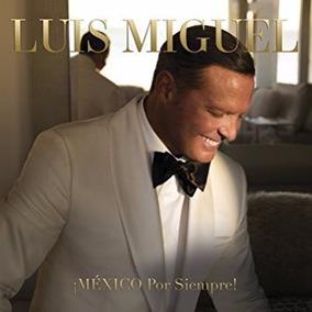 Luis Miguel Mexico Por Siempre Cd Nuevo Original Sellado
