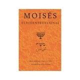 Moisés . El Vidente Del Sinaí
