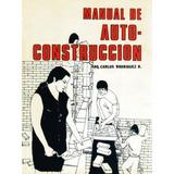 Manual De Autoconstrucción - Rodriguez Carlos - Pax Mexico