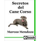 Cane Corso Libro Entrenamiento Cachorro Adulto Crianza