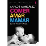 Comer Amar Mamar Carlos González Digital