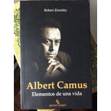 Albert Camus Elementos De Una Vida. Robert Zaretsky