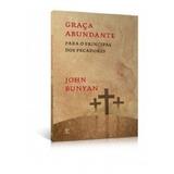 Graça Abundante Livro John Bunyan Ed Vida