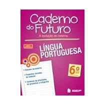 Kit Caderno Do Futuro Lingua Portuguêsa 6, 7, 8 ª Ano Lp
