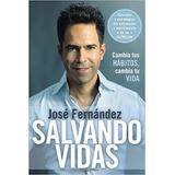 Libro Salvando Vidas De José Fernández Libro Físico