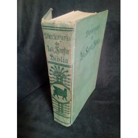 Hermoso Libro Antiguo. Diccionario De La Santa Biblia. 1890