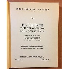 El Chiste Y Su Relación Con Lo Inconsciente. S. Freud.