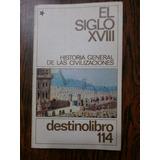 Historia General De Las Civilizaciones Siglos Xviii Tomo 1