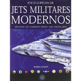 Enciclopedia De Jets Militares Modernos: Aviones De Combate
