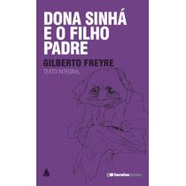 Livro De Bolso Dona Sinhá E O Filho Do Padre Gilberto Freyre