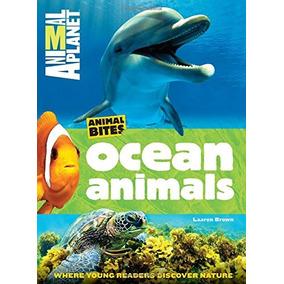 Ocean Animals (animal Planet Animal Bites) Animal Planet