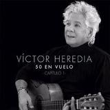 Victor Heredia 50 En Vuelo Capitulo 1 Y 2 Cd Nuevo Original