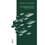 La Ofensiva Sensible - Diego Sztulwark - Caja Negra