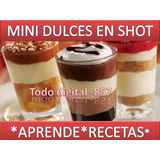 2x1 Aprende Mini Dulces En Shots Para Decorar + Full Recetas