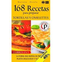 168 Recetas Para Preparar Tortillas Y Omelettes-ebook-libro