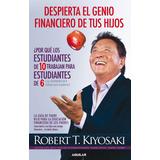 Despierta El Genio Financiero De Tus Hijos-robert K. (ebook)