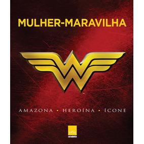 Mulher Maravilha - Amazona, Heroina, Icone