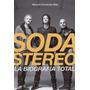 Soda Stereo: La Biografia Total + Afiche - M Fernandez Bitar