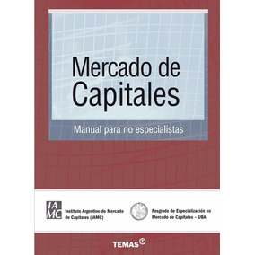 Mercado De Capitales Manual Para No Espec.- Erpen Monica