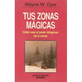 Libro: Tus Zonas Mágicas - Wayne W. Dyer - Pdf