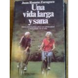 909 Libro Una Vida Larga Y Sana Juan R Zaragoza Longevidad