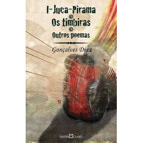 Livro I-juca-pirama / Os Timbiras / Outros Poemas