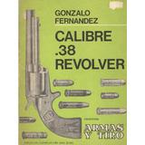 Calibre .38 Revolver De Gonzalo Fernández (1975)