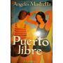Libro Puerto Libre De Angeles Mastretta