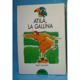 Libro Infantil Atila, La Gallina - Paddy Mounter