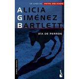 Alicia Gimenez Bartlett | Dia De Perros | Envio Gratis