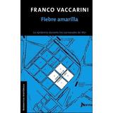 Fiebre Amarilla - Franco Vaccarini